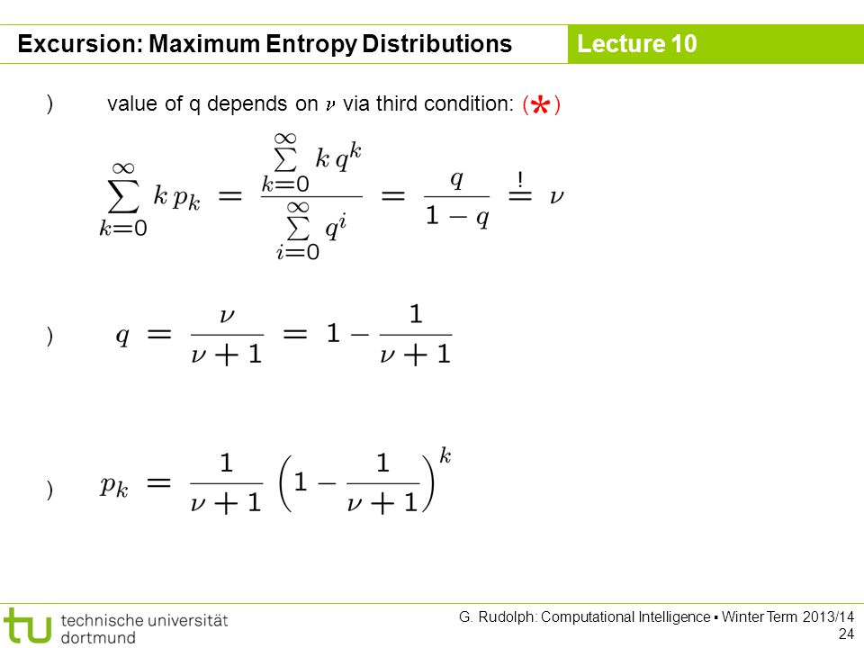 Lecture 10 G. Rudolph: Computational Intelligence ▪ Winter Term 2013/14 24 Excursion: Maximum Entropy Distributions ) value of q depends on via third