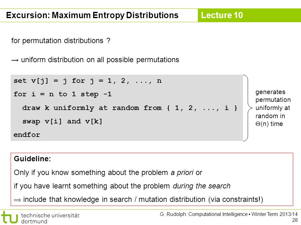 Lecture 10 G. Rudolph: Computational Intelligence ▪ Winter Term 2013/14 28 Excursion: Maximum Entropy Distributions for permutation distributions ? Gu