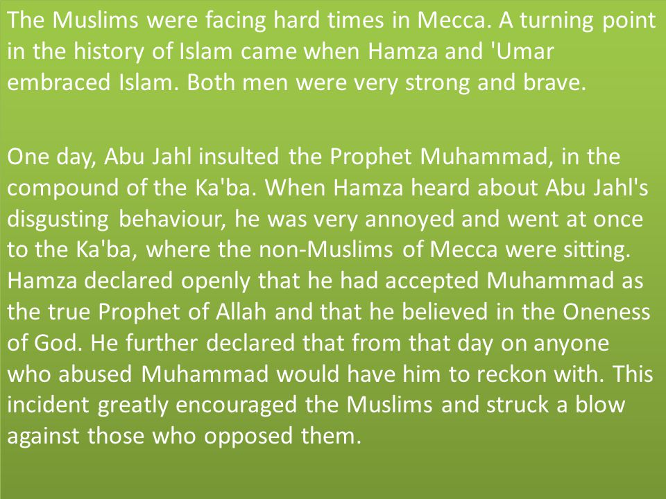 The Muslims were facing hard times in Mecca.