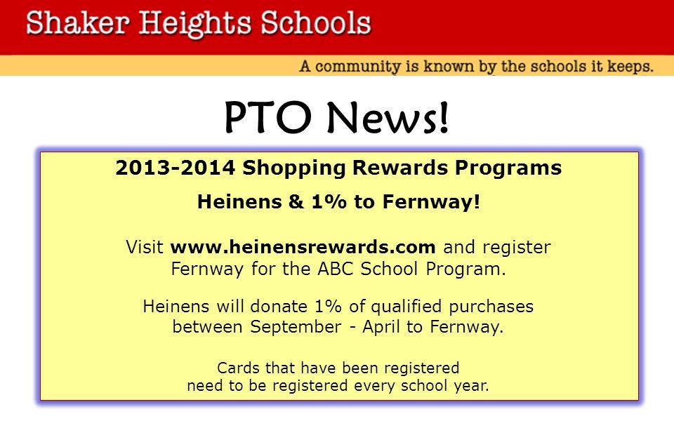 PTO News. 2013-2014 Shopping Rewards Programs Heinens & 1% to Fernway.