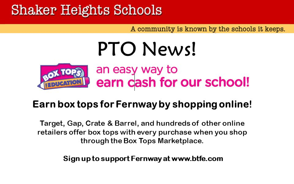 PTO News. Earn box tops for Fernway by shopping online.
