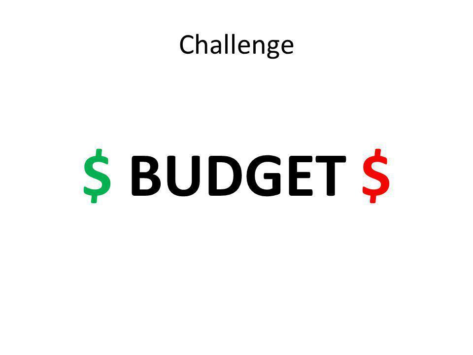 Challenge $ BUDGET $