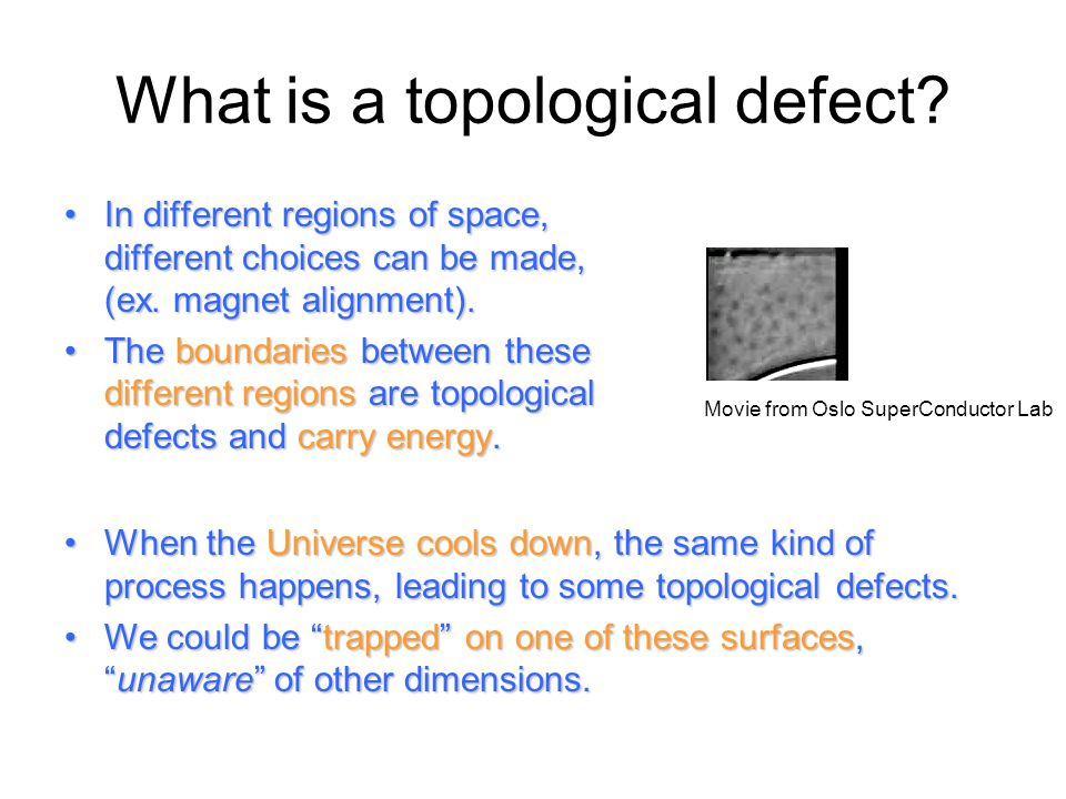 What is a topological defect? In different regions of space, different choices can be made, (ex. magnet alignment).In different regions of space, diff