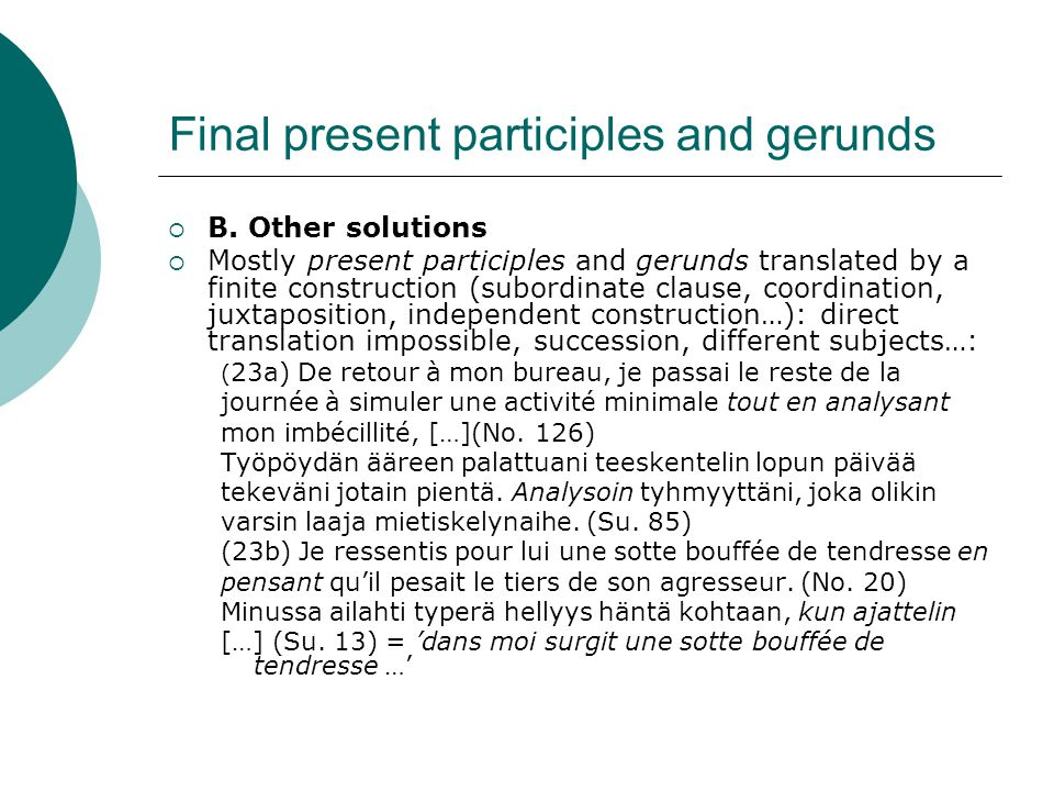 Final present participles and gerunds  B. Other solutions  Mostly present participles and gerunds translated by a finite construction (subordinate c
