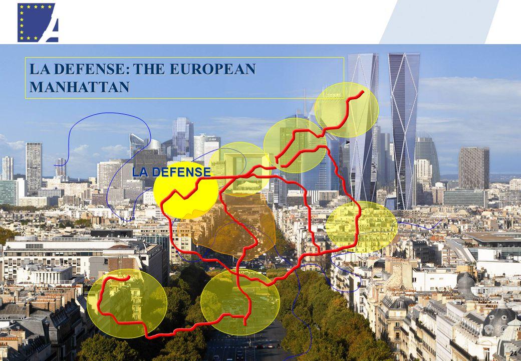 LA DEFENSE: THE EUROPEAN MANHATTAN 24 LA DEFENSE