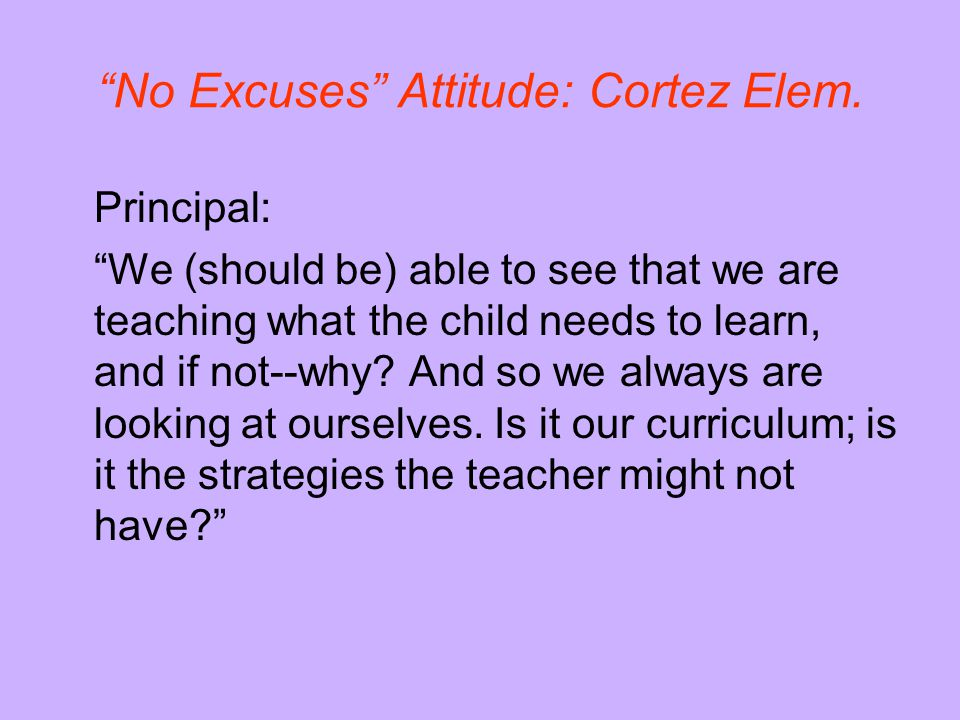 """""""No Excuses"""" Attitude: Cortez Elem. Principal: """"We (should be) able to see that we are teaching what the child needs to learn, and if not--why? And so"""
