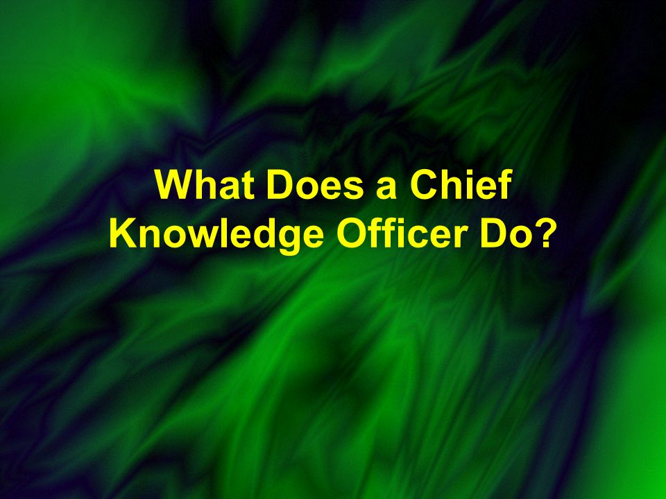 What Does a Chief Knowledge Officer Do
