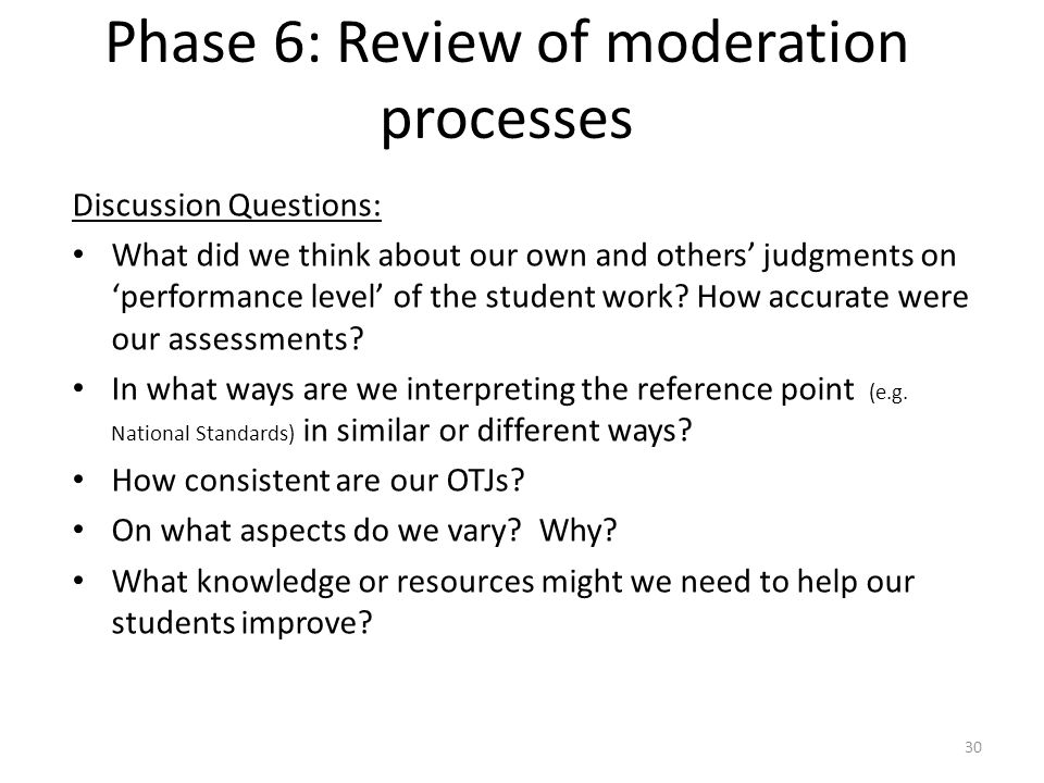 30 Discussion Questions: What did we think about our own and others' judgments on 'performance level' of the student work? How accurate were our asses