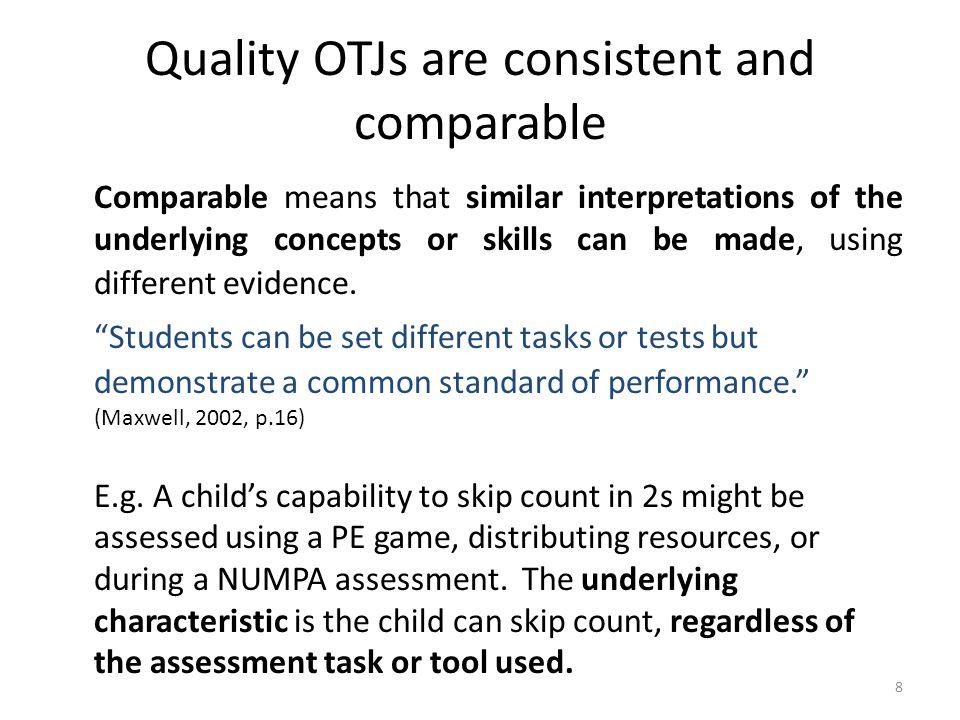 9 OTJs are consistent when...