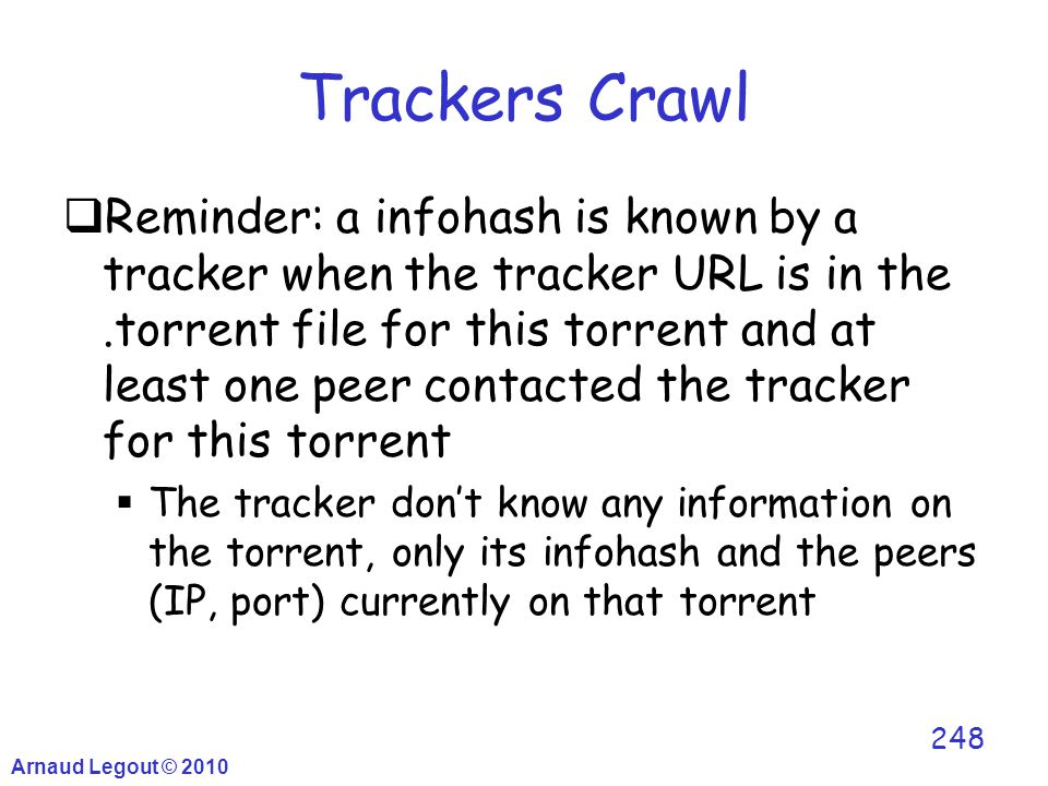 Trackers Crawl  Reminder: a infohash is known by a tracker when the tracker URL is in the.torrent file for this torrent and at least one peer contact