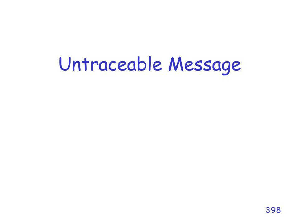 Untraceable Message 398