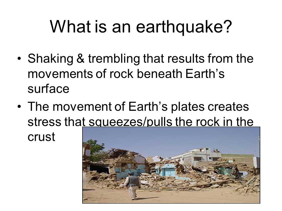 What is an earthquake.