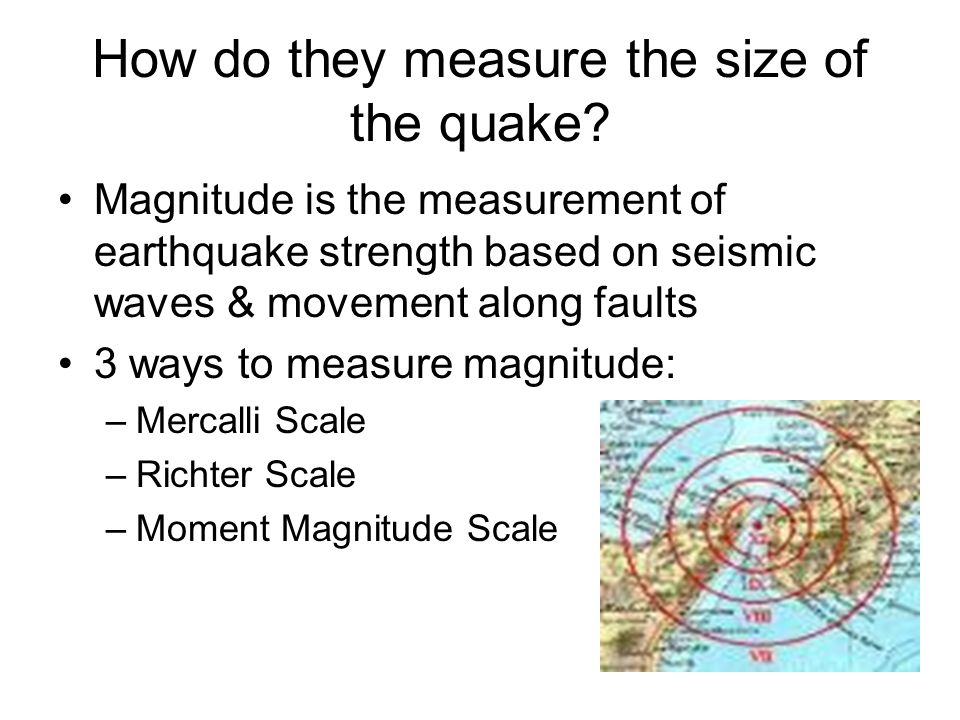 How do they measure the size of the quake.