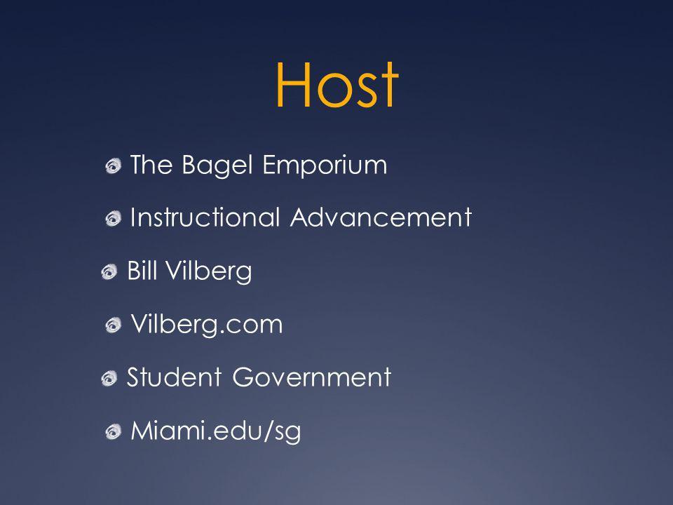Host The Bagel Emporium Instructional Advancement Bill Vilberg Vilberg.com Student Government Miami.edu/sg
