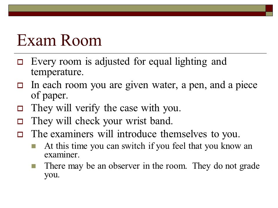 Exam Room  Every room is adjusted for equal lighting and temperature.