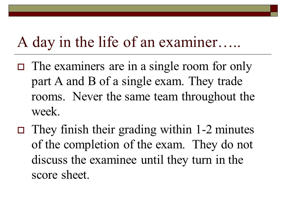 A day in the life of an examiner…..