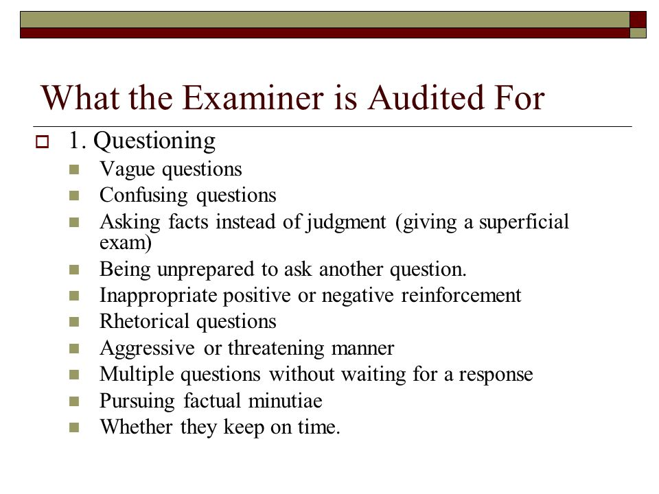What the Examiner is Audited For  1.