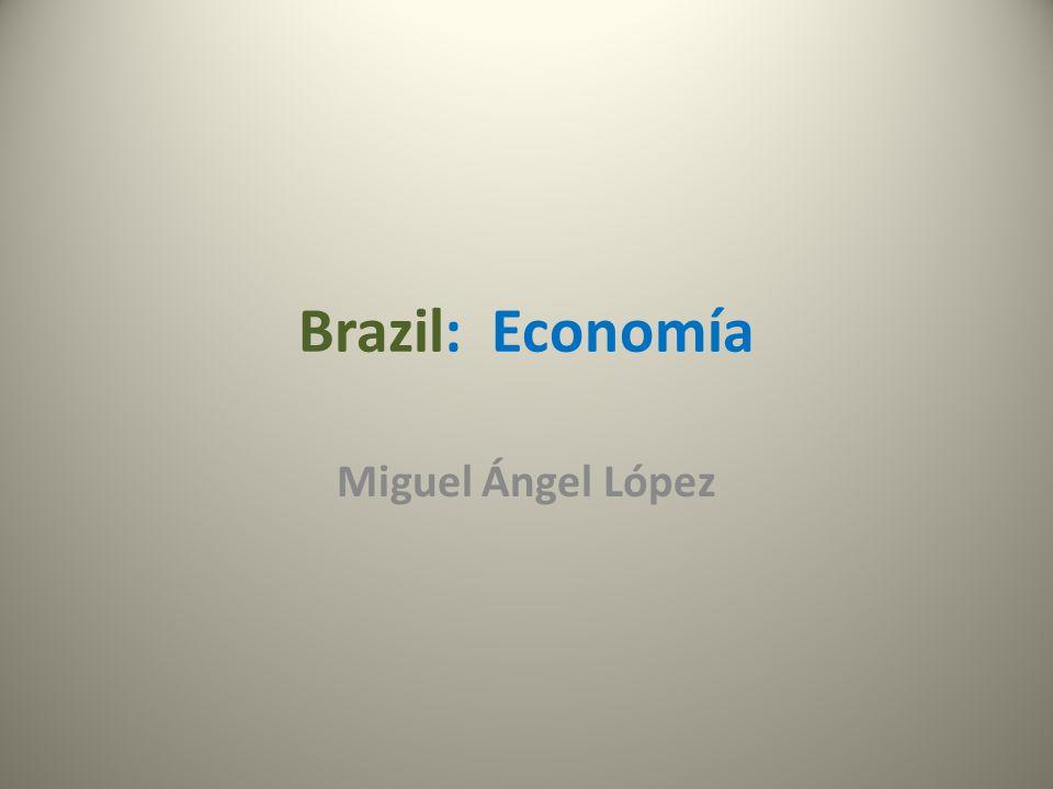 Brazil: Economía Miguel Ángel López