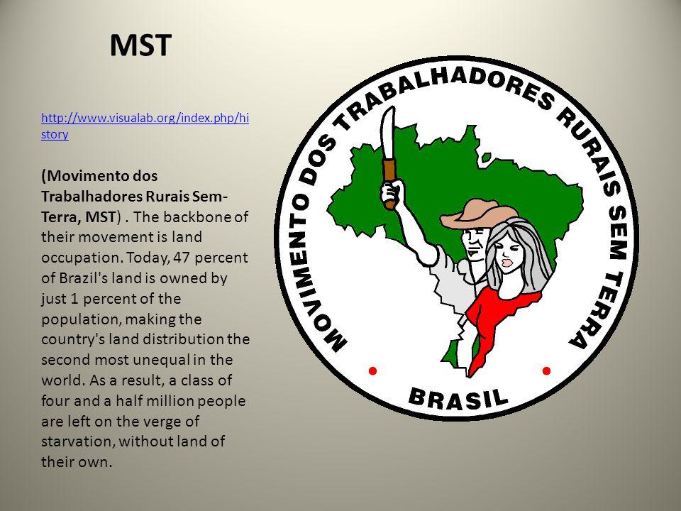 MST http://www.visualab.org/index.php/hi story (Movimento dos Trabalhadores Rurais Sem- Terra, MST).