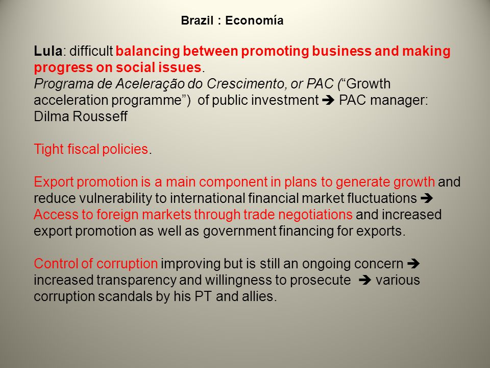 Brazil : Economía Lula: difficult balancing between promoting business and making progress on social issues.