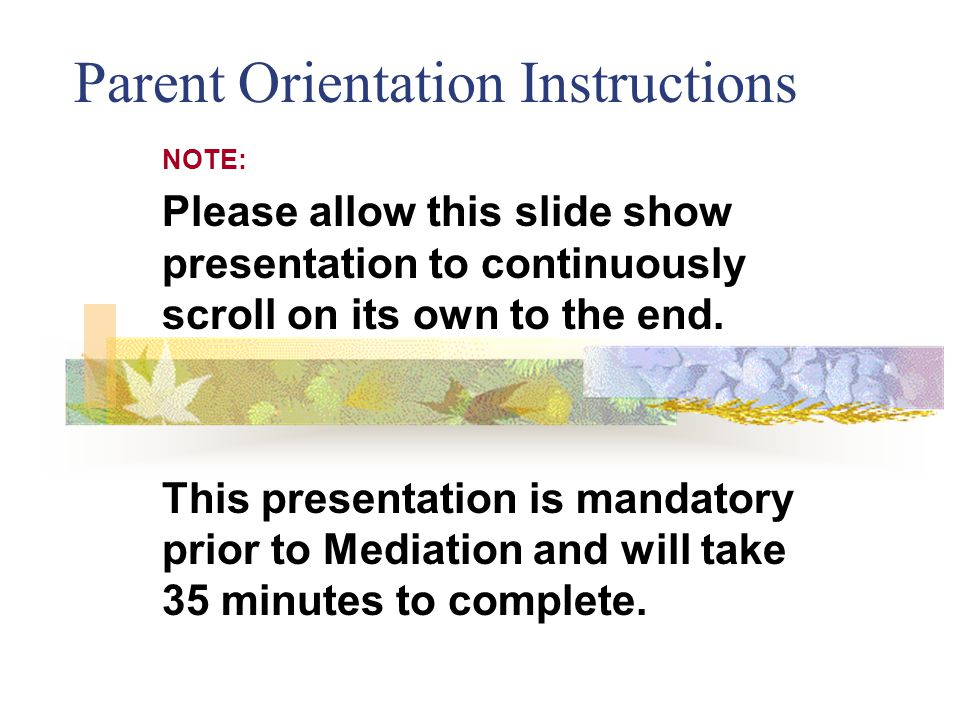 How long is the mediation.