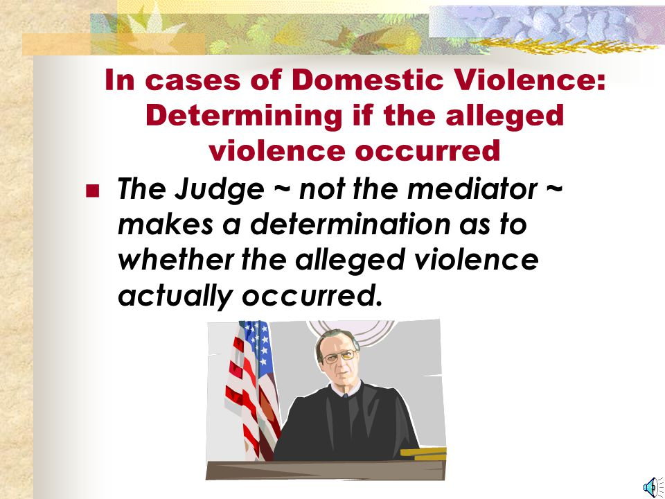 The Hearing After the mediation, your matter will be heard by the Judge or Commissioner in Family Court.