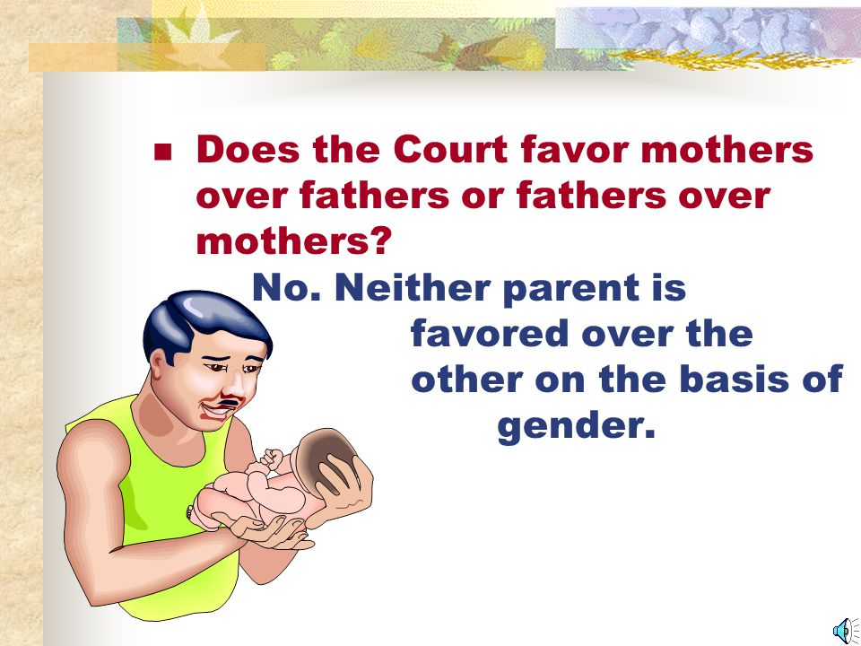 Does the Judge ever order that one parent cannot see the child.