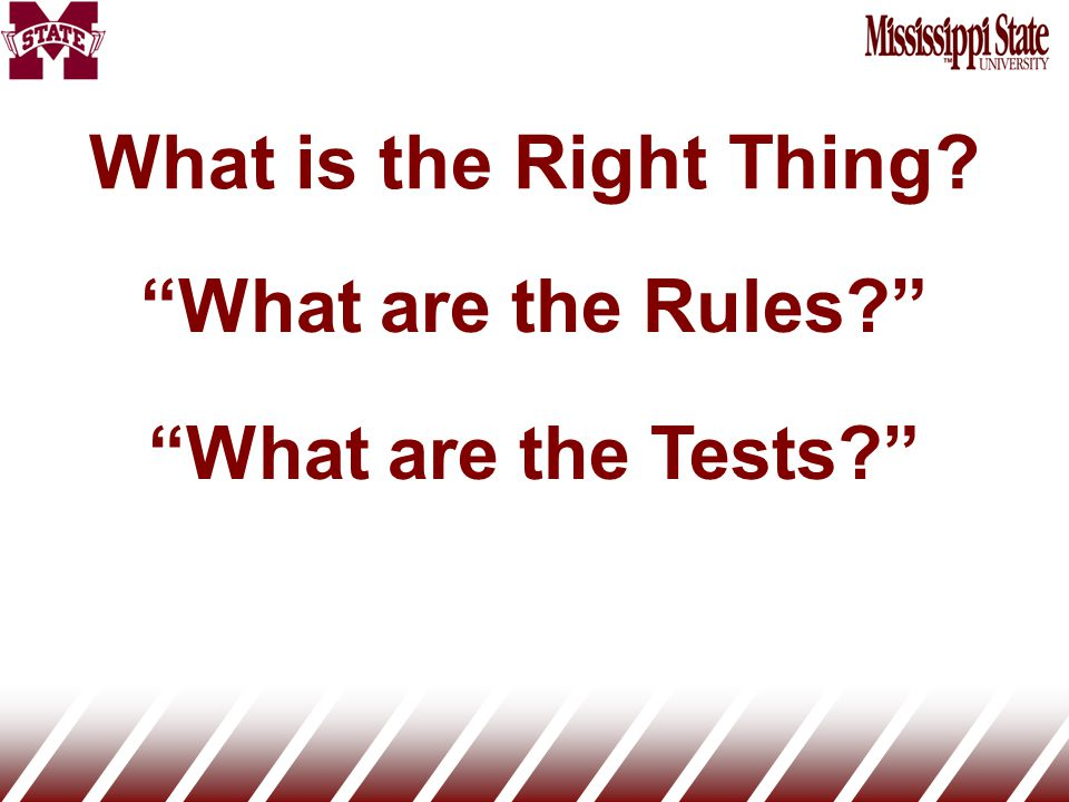What is the Right Thing What are the Rules What are the Tests