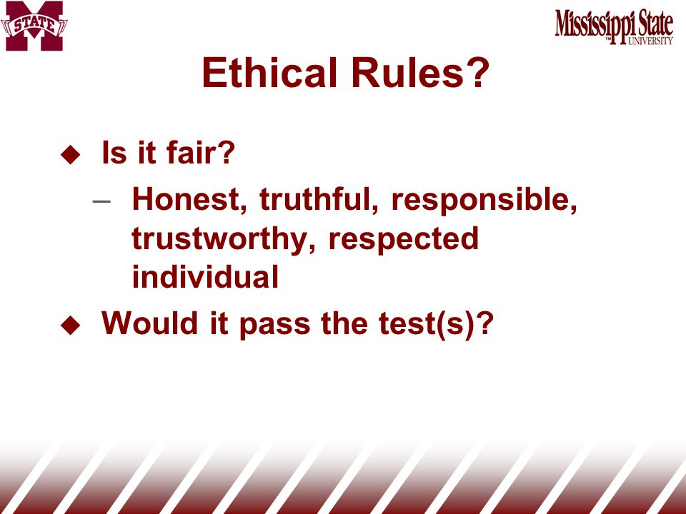 Ethical Rules. u Is it fair.
