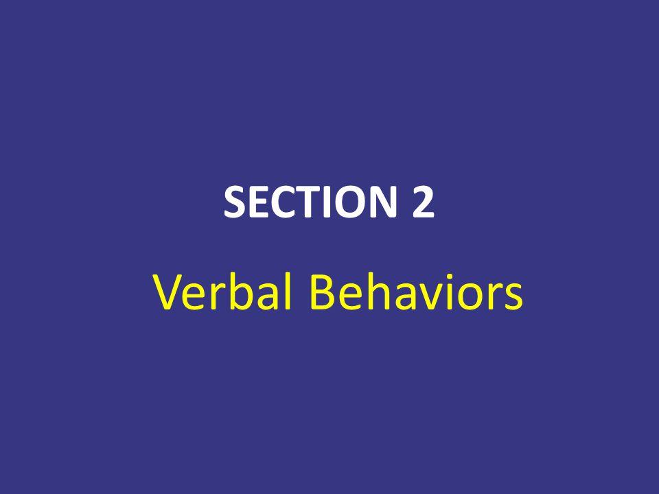 SECTION 2 Verbal Behaviors
