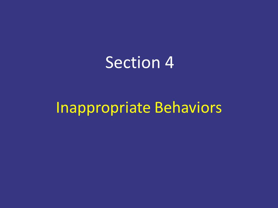 Inappropriate Behaviors Section 4