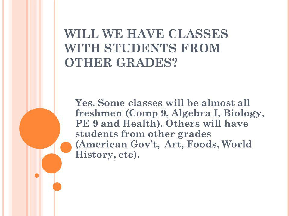WILL WE HAVE CLASSES WITH STUDENTS FROM OTHER GRADES.