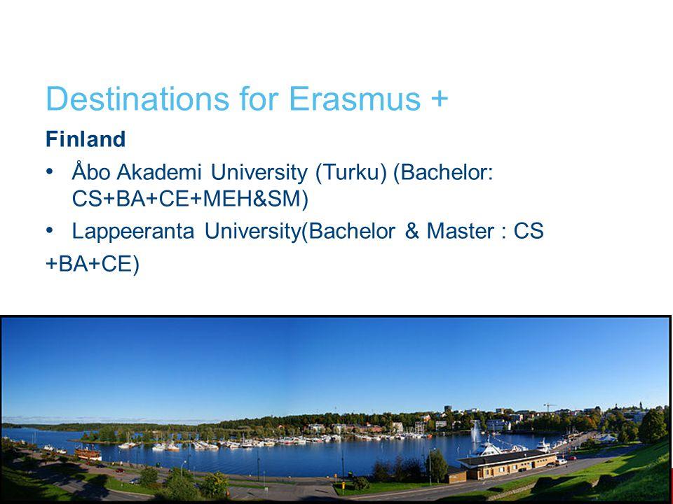 Finland Åbo Akademi University (Turku) (Bachelor: CS+BA+CE+MEH&SM) Lappeeranta University(Bachelor & Master : CS +BA+CE)