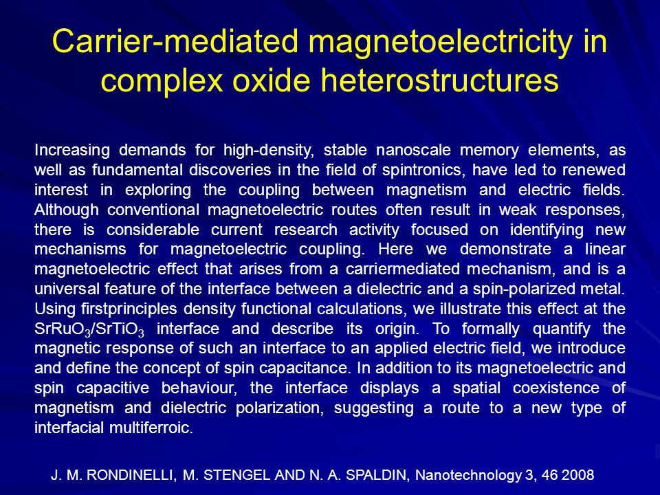 Carrier-mediated magnetoelectricity in complex oxide heterostructures Increasing demands for high-density, stable nanoscale memory elements, as well as fundamental discoveries in the field of spintronics, have led to renewed interest in exploring the coupling between magnetism and electric fields.