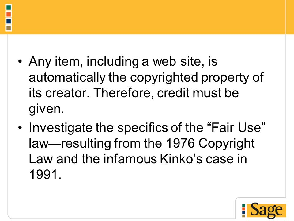 Any item, including a web site, is automatically the copyrighted property of its creator.