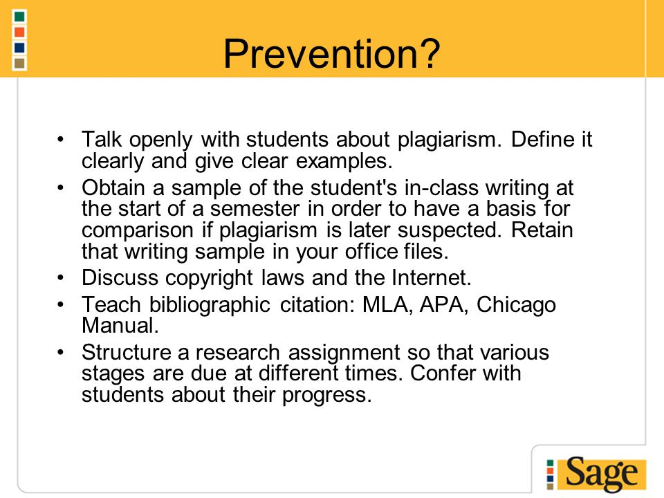Prevention. Talk openly with students about plagiarism.