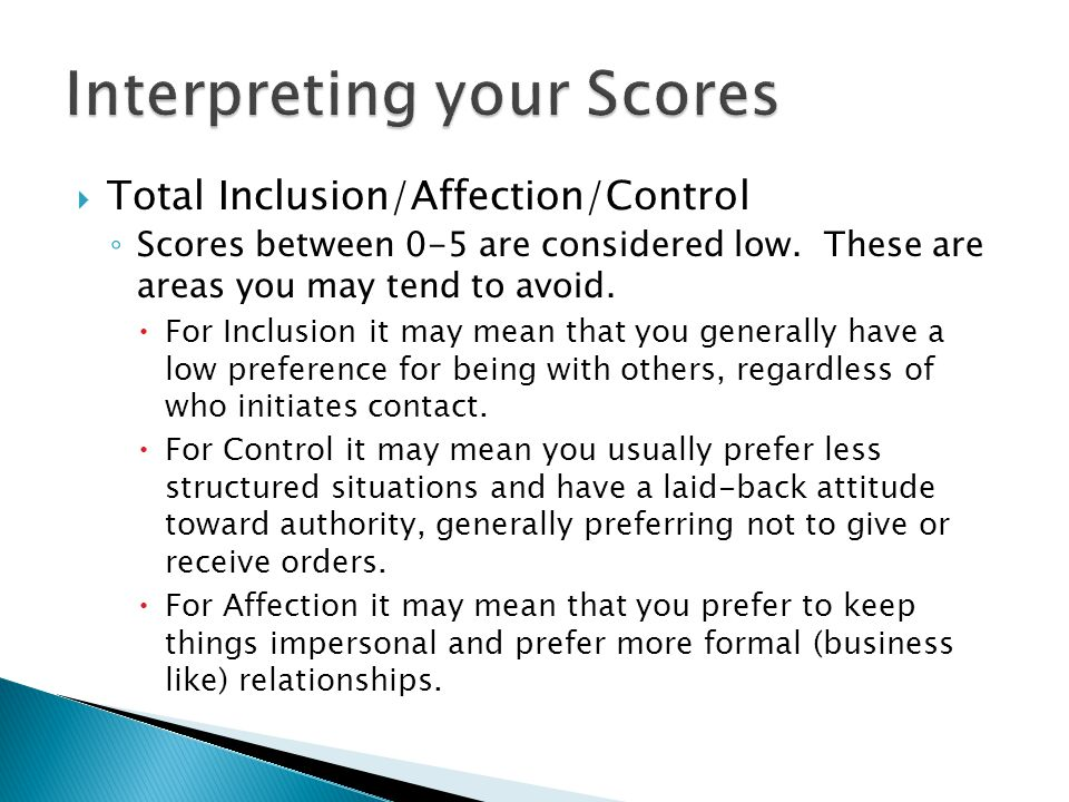  Total Inclusion/Affection/Control ◦ Scores between 0-5 are considered low.