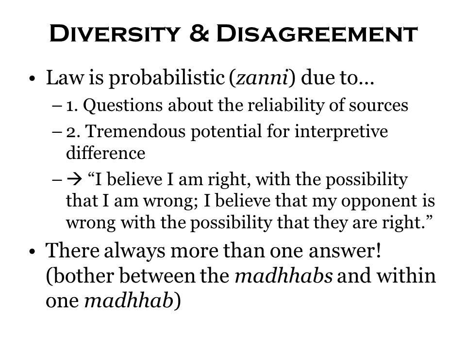 Diversity & Disagreement Law is probabilistic (zanni) due to… –1. Questions about the reliability of sources –2. Tremendous potential for interpretive