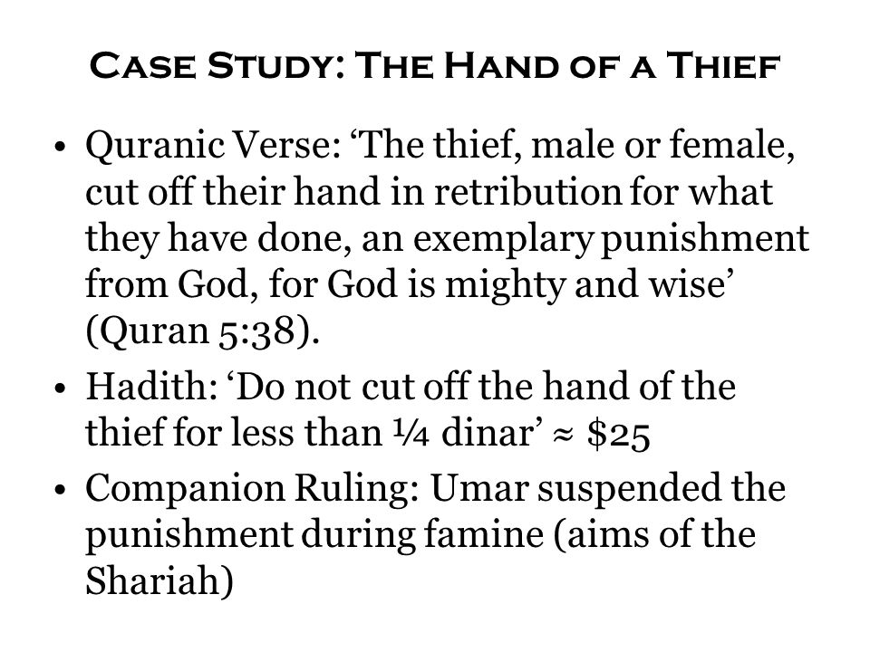 Case Study: The Hand of a Thief Quranic Verse: 'The thief, male or female, cut off their hand in retribution for what they have done, an exemplary pun