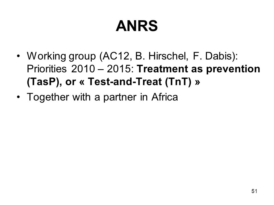 51 ANRS Working group (AC12, B. Hirschel, F.
