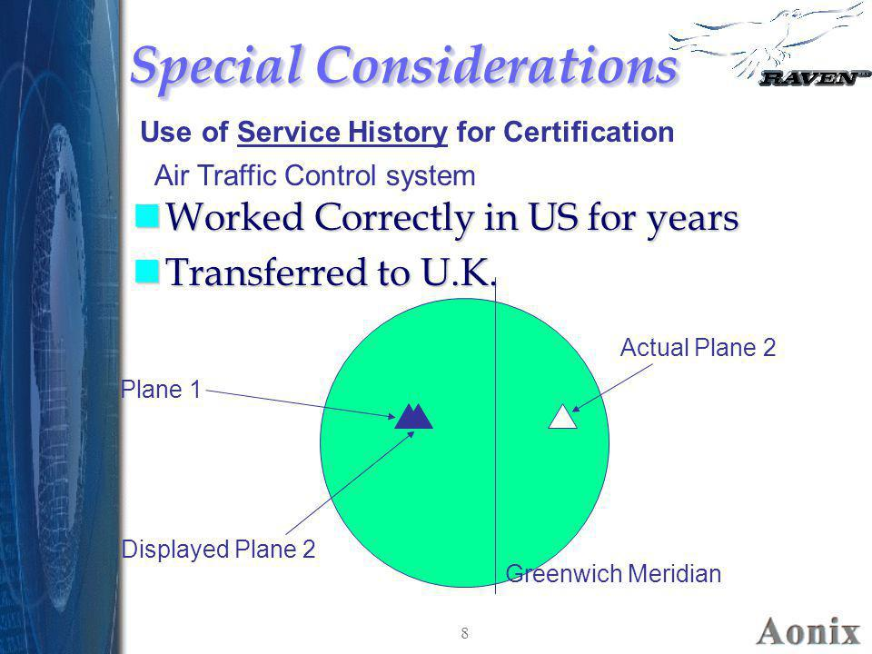 8 Special Considerations nWorked Correctly in US for years nTransferred to U.K. nWorked Correctly in US for years nTransferred to U.K. Air Traffic Con