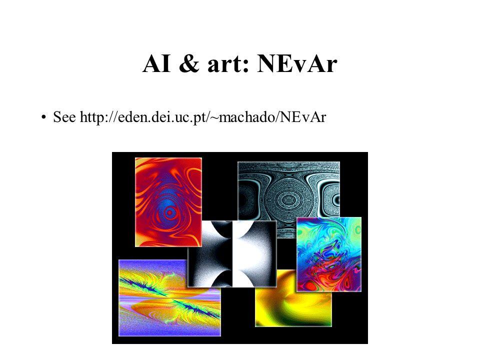 AI & art: NEvAr See http://eden.dei.uc.pt/~machado/NEvAr