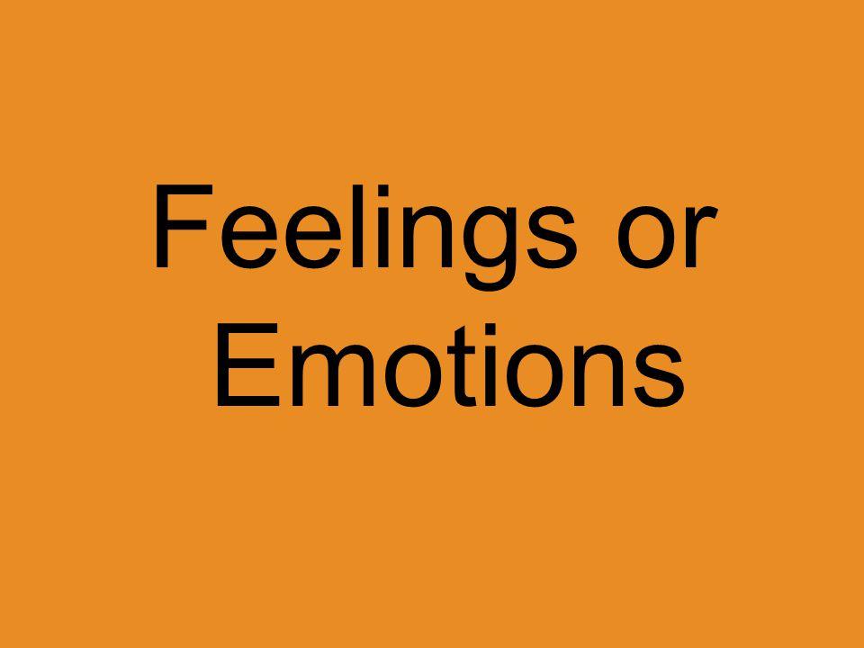 Feelings or Emotions