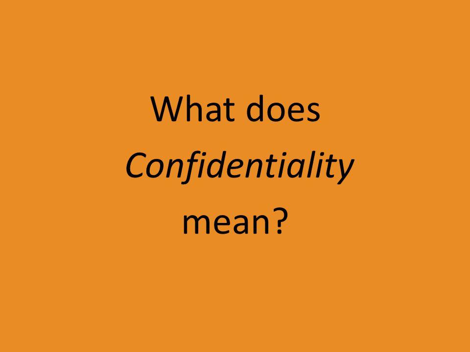 C. Keep it confidential (Keep it a secret)