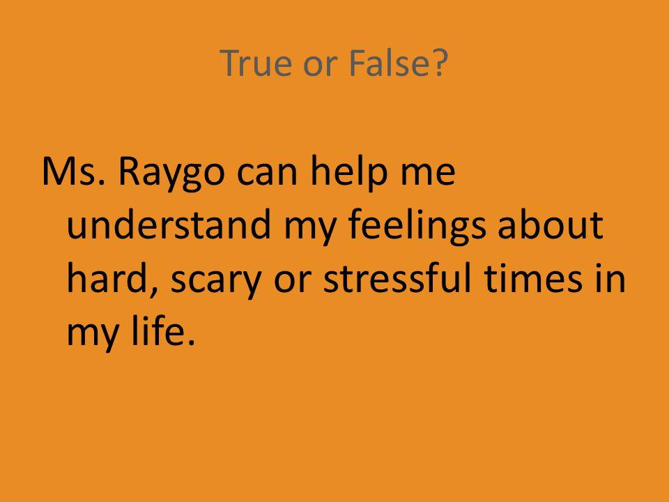 True or False. Ms.