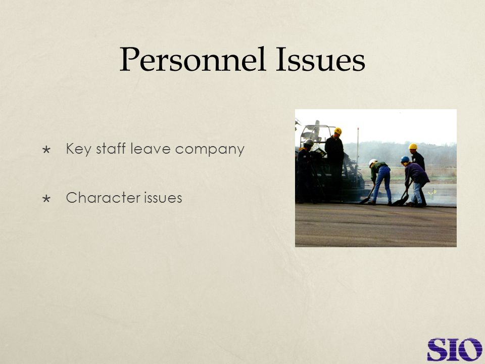 Personnel Issues  Key staff leave company  Character issues