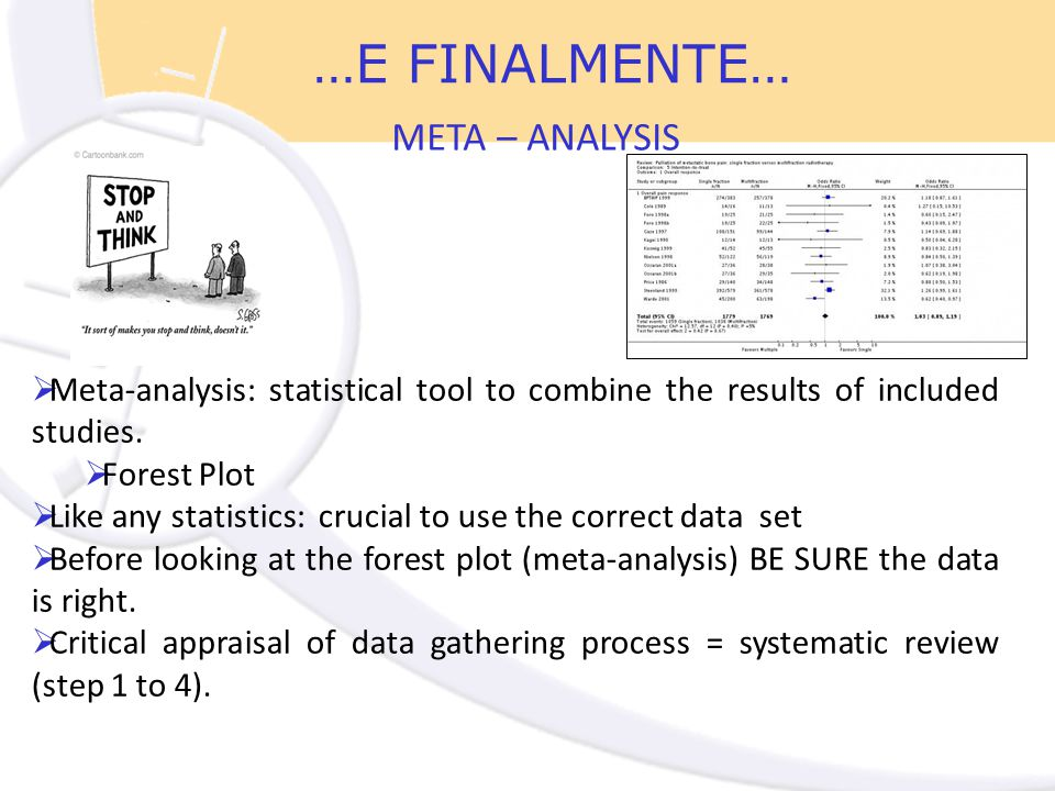  Meta-analysis: statistical tool to combine the results of included studies.