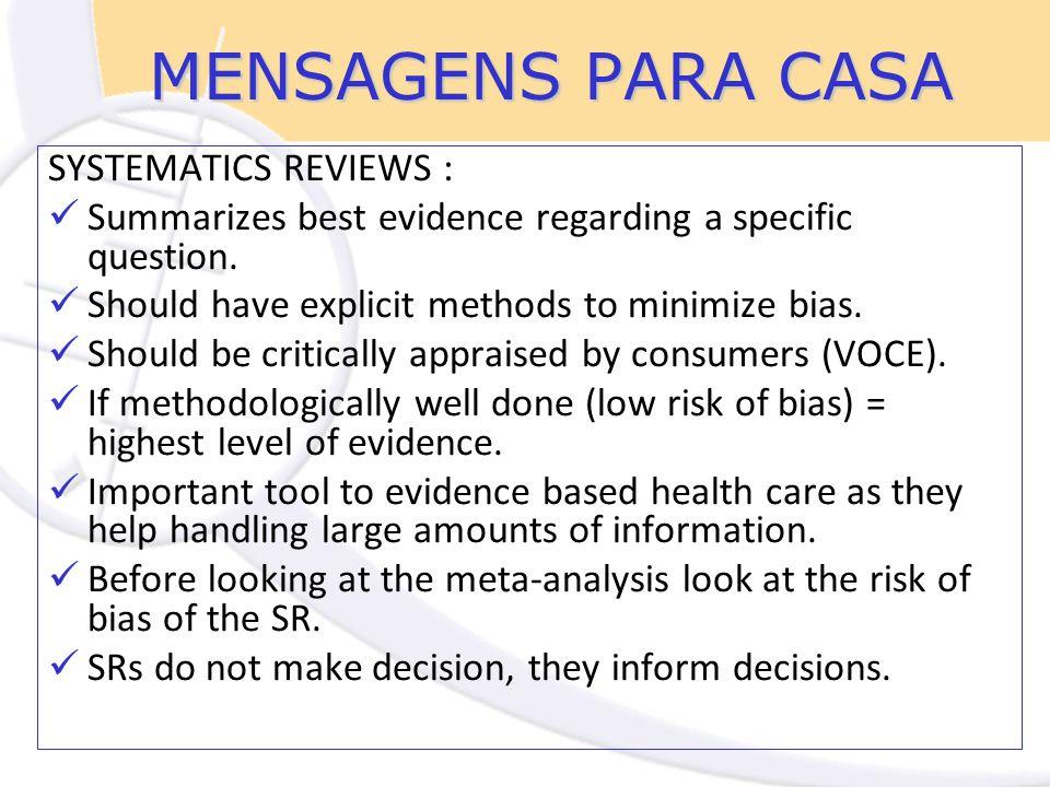 MENSAGENS PARA CASA SYSTEMATICS REVIEWS : Summarizes best evidence regarding a specific question.