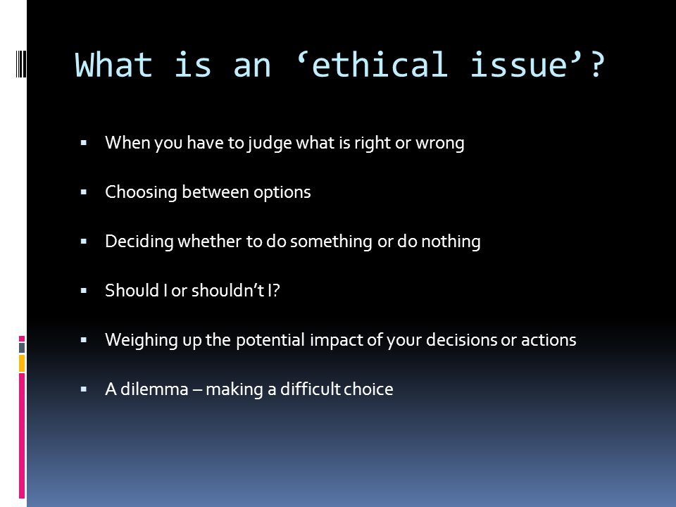 What is an 'ethical issue'.
