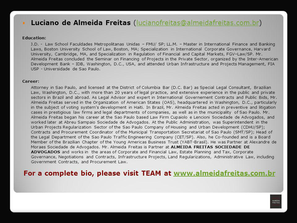 For a complete bio, please visit TEAM at www.almeidafreitas.com.brwww.almeidafreitas.com.br Luciano de Almeida Freitas (lucianofreitas@almeidafreitas.